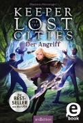 Cover-Bild zu Keeper of the Lost Cities - Der Angriff (Keeper of the Lost Cities 7) (eBook) von Messenger, Shannon