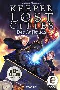 Cover-Bild zu Keeper of the Lost Cities - Der Aufbruch (Keeper of the Lost Cities 1) (eBook) von Messenger, Shannon
