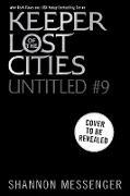 Cover-Bild zu Keeper of the Lost Cities #9 (eBook) von Messenger, Shannon
