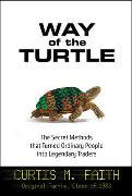 Cover-Bild zu The Way of the Turtle von Faith, Curtis M.