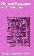 Cover-Bild zu Brown, James Baldwin: Misread Passages of Scriptures (eBook)