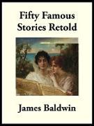Cover-Bild zu Baldwin, James: Fifty Famous Stories Retold (eBook)