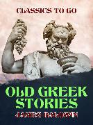 Cover-Bild zu Baldwin, James: Old Greek Stories (eBook)