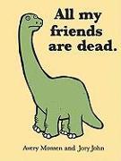 Cover-Bild zu All My Friends Are Dead von Monsen, Avery