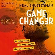 Cover-Bild zu Shusterman, Neal: Game Changer - Es gibt unendlich viele Möglichkeiten, alles falsch zu machen (Ungekürzt) (Audio Download)