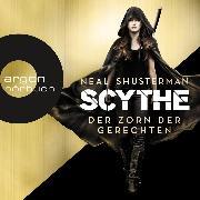 Cover-Bild zu Shusterman, Neal: Der Zorn der Gerechten, Scythe - Scythe, (Ungekürzte Lesung) (Audio Download)