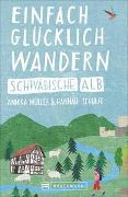 Cover-Bild zu Müller, Annika: Einfach glücklich wandern - Schwäbische Alb