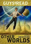 Cover-Bild zu Scieszka, Jon: Guys Read: Other Worlds