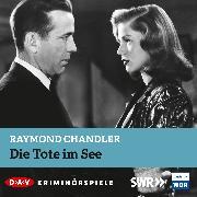 Cover-Bild zu Die Tote im See (Audio Download) von Chandler, Raymond