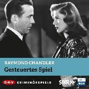 Cover-Bild zu Gesteuertes Spiel (Audio Download) von Chandler, Raymond
