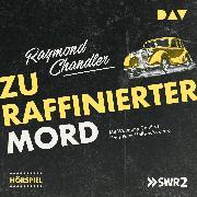 Cover-Bild zu Zu raffinierter Mord (Audio Download) von Chandler, Raymond