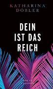 Cover-Bild zu Döbler, Katharina: Dein ist das Reich