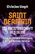Cover-Bild zu SAINT GERMAIN. Die Meisterschaft des Seins (eBook) von Woydt, Christine