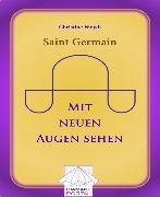 Cover-Bild zu Saint Germain: Mit neuen Augen sehen (eBook) von Woydt, Christine