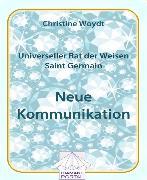 Cover-Bild zu Universeller Rat der Weisen - Saint Germain: Neue Kommunikation (eBook) von Woydt, Christine