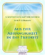 Cover-Bild zu Universeller Rat der Weisen - Saint Germain: Aus der Abhängigkeit in die Freiheit (eBook) von Woydt, Christine