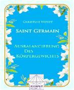 Cover-Bild zu Saint Germain Ausbalancierung des Körpergewichts (eBook) von Woydt, Christine