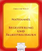 Cover-Bild zu Nathanael Begeisterung und Selbstvertrauen (eBook) von Woydt, Christine