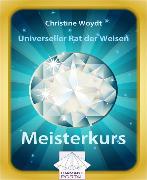 Cover-Bild zu Universeller Rat der Weisen: Meisterkurs (eBook) von Woydt, Christine