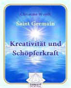 Cover-Bild zu Saint Germain Kreativität und Schöpferkraft (eBook) von Woydt, Christine