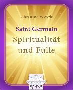 Cover-Bild zu Saint Germain: Spiritualität und Fülle (eBook) von Woydt, Christine