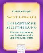 Cover-Bild zu Saint Germain: Energetische Selbstheilung - Rücken, Verdauung und Aktivierung der Selbstheilungskräfte (eBook) von Woydt, Christine