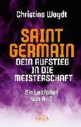 Cover-Bild zu SAINT GERMAIN. Dein Aufstieg in die Meisterschaft (eBook) von Woydt, Christine