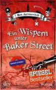 Cover-Bild zu Ein Wispern unter Baker Street von Aaronovitch, Ben