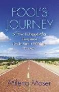 Cover-Bild zu FOOL'S JOURNEY or How I Chased After Happiness Just to Find It Waiting for Me von Moser, Milena