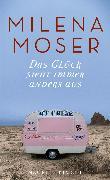 Cover-Bild zu Das Glück sieht immer anders aus (eBook) von Moser, Milena