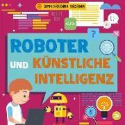 Cover-Bild zu Dickmann, Nancy: Roboter und künstliche Intelligenz