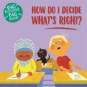 Cover-Bild zu Dickmann, Nancy: How do I decide what's right?