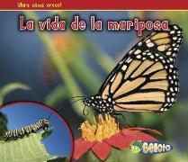 Cover-Bild zu Dickmann, Nancy: La Vida de la Mariposa = The Life of a Butterfly