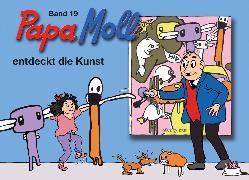 Cover-Bild zu Papa Moll entdeckt die Kunst (eBook) von Schroff, Raphael Volery