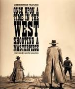 Cover-Bild zu Frayling, Christopher (Ausw.): Once Upon a Time in the West: Shooting a Masterpiece