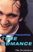 Cover-Bild zu Tarantino, Quentin: True Romance: The Screenplay