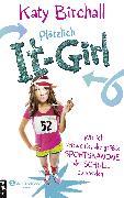Cover-Bild zu Birchall, Katy: Plötzlich It-Girl - Wie ich versuchte, die größte Sportskanone der Schule zu werden (eBook)