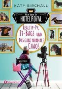 Cover-Bild zu Birchall, Katy: Mein Leben im Hotel Royal - Reality-TV, It-Bags und das ganz normale Chaos