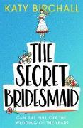 Cover-Bild zu Birchall, Katy: Secret Bridesmaid (eBook)