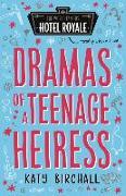 Cover-Bild zu Birchall, Katy: DRAMAS OF A TEENAGE HEIRESS