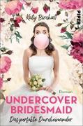 Cover-Bild zu Birchall, Katy: Undercover Bridesmaid - Das perfekte Durcheinander (eBook)