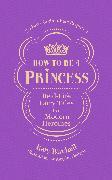 Cover-Bild zu Birchall, Katy: How to be a Princess (eBook)
