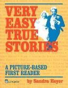 Cover-Bild zu True Stories Series Picture-Based Low Beg Very Easy True Stories von Heyer, Sandra