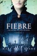 Cover-Bild zu Keane, Mary Beth: Fever \ Fiebre (Spanish edition)