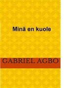 Cover-Bild zu Minä en kuole (eBook) von Agbo, Gabriel