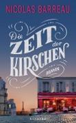 Cover-Bild zu Barreau, Nicolas: Die Zeit der Kirschen (eBook)