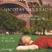Cover-Bild zu Barreau, Nicolas: Du findest mich am Ende der Welt (Audio Download)