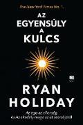 Cover-Bild zu Az egyensúly a kulcs (eBook) von Holiday, Ryan