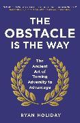 Cover-Bild zu The Obstacle is the Way (eBook) von Holiday, Ryan