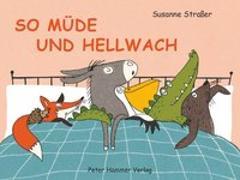 Cover-Bild zu So müde und hellwach von Straßer, Susanne